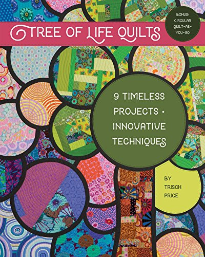 (Tree of Life Quilts: 9 Timeless Projects - Innovative Techniques)