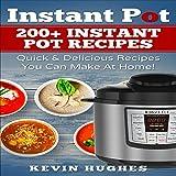 Instant Pot: 200+ Instant Pot Recipes