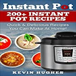 Instant Pot: 200+ Instant Pot Recipes | Kevin Hughes