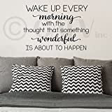 """Wake up every morning with the thought that something wonderful is about to happen vinyl lettering wall decal (Black, 16.5"""" H x 24"""" W)"""