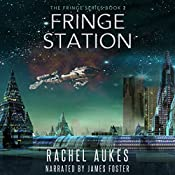 Fringe Station: Fringe Series, Book 2 | Rachel Aukes