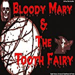 Bloody Mary & the Tooth Fairy | Jeffrey Jeschke