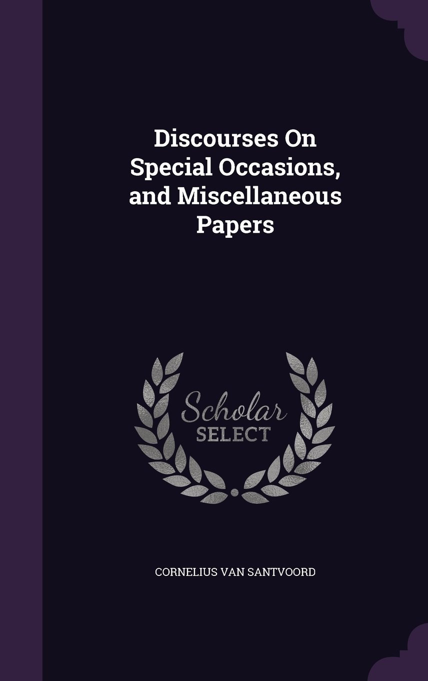 Download Discourses on Special Occasions, and Miscellaneous Papers pdf epub