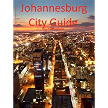 Johannesburg City Guide (City Travel Series Book 94)