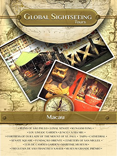 Macau, China - Global Sightseeing Tours