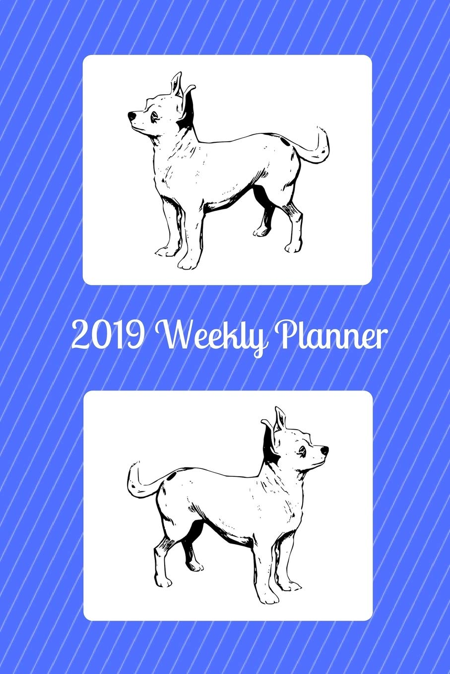 2019 Weekly Planner: Chihuahua; agenda book: Atkins Avenue ...