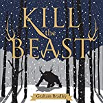 Kill the Beast | Graham Bradley