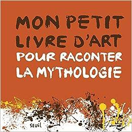 Amazon Fr Mon Petit Livre D Art Pour Raconter La