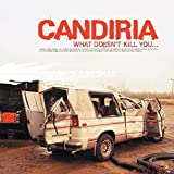 What Doesn't Kill You Will Make You Stronger by Candiria (2004-05-03)