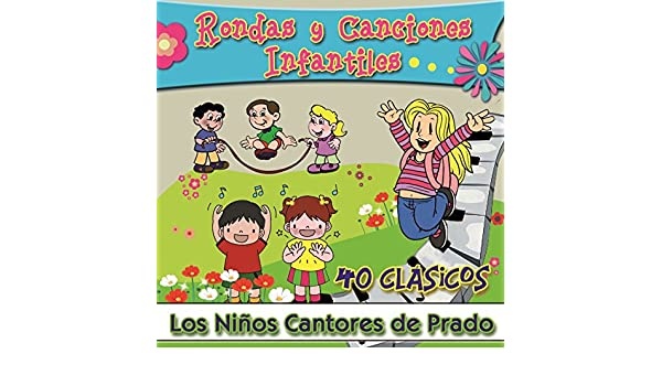 Rondas y Canciones Infantiles, Vol. 1 by Los Ninos Cantores de Prado on Amazon Music - Amazon.com