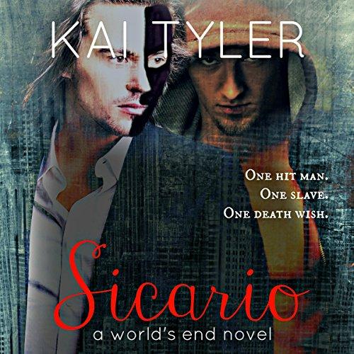 Sicario: A Novel: World's End, Book 2