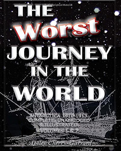 1-2: The Worst Journey in the World; Antarctica 1910-1913
