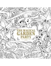 The Magical Garden Party: Creative Art Therapy For Adults (Creative Colouring Books For Grown-Ups)