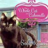 The Whole Cat and Caboodle: Second Chance Cat Mystery Series #1