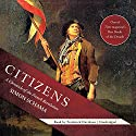 Citizens: A Chronicle of the French Revolution Audiobook by Simon Schama Narrated by Frederick Davidson