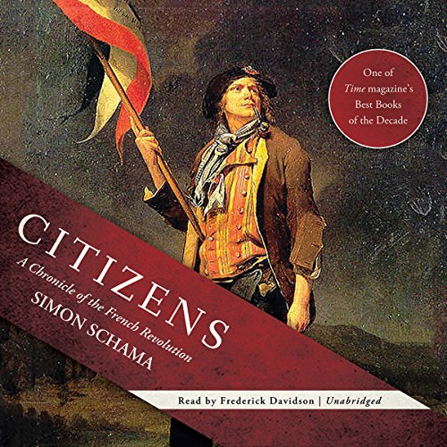 Citizens: A Chronicle of the French Revolution by Blackstone Audio, Inc.