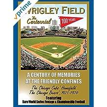 Wrigley Field: The Centennial