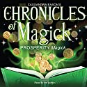 Chronicles of Magick: Prosperity Magick Speech by Cassandra Eason Narrated by Cassandra Eason