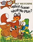 What Game Shall We Play?, Pat Hutchins and P. Hutchins, 078576934X