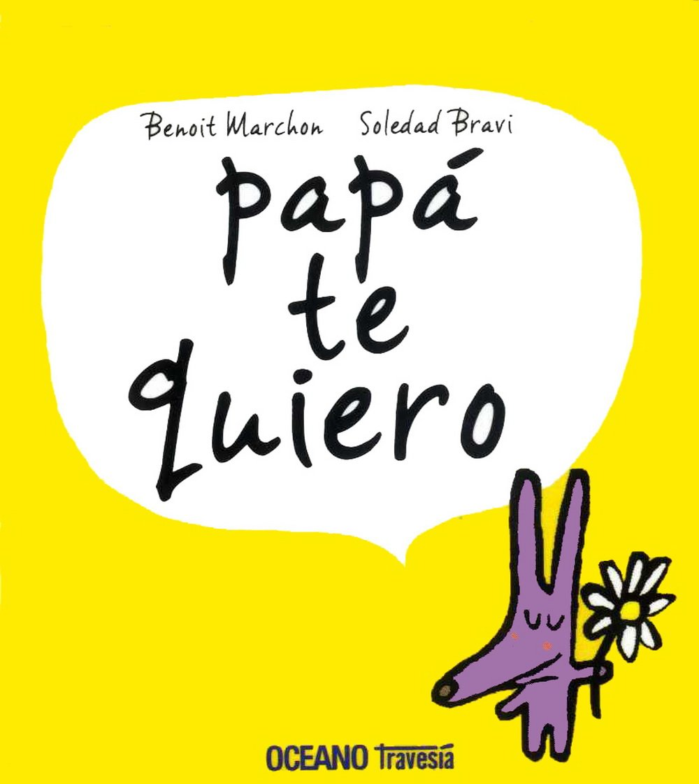 Papá Te Quiero Benoit Marchon 9786074008210 Amazoncom Books