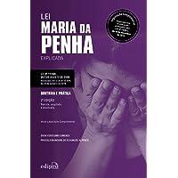 Lei Maria da Penha Explicada - Doutrina e Prática: Legislação Complementar: Atualizada com as alterações promovidas pela…