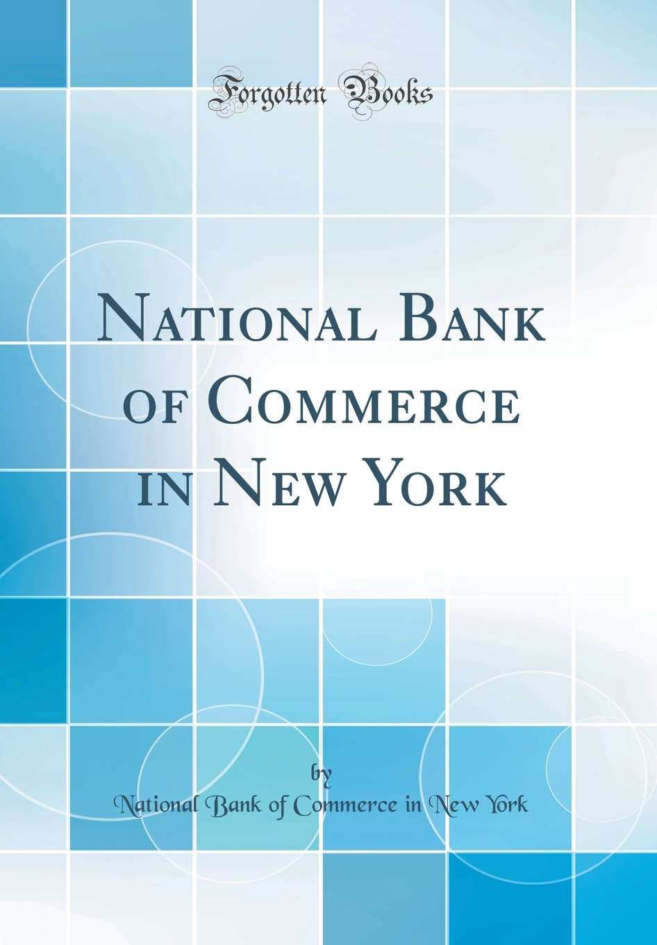National Bank of Commerce in New York (Classic Reprint) ebook