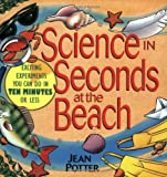 Science in Seconds at the Beach, Jean Potter, 0471178993