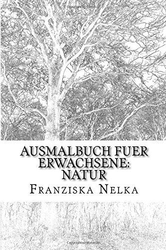 Download Ausmalbuch fuer Erwachsene: Natur (German Edition) pdf
