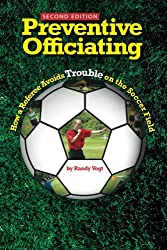 Preventive Officiating: How a Referee Avoids Trouble on the Soccer Field