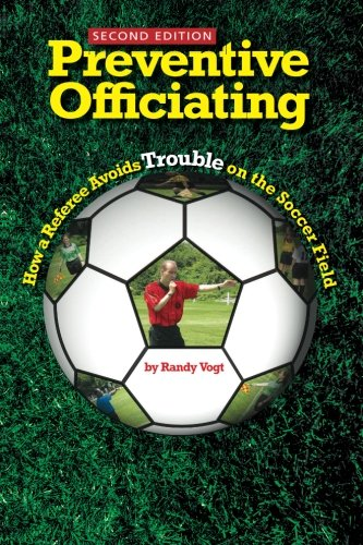 Preventive Officiating: How a Referee Avoids Trouble on the Soccer Field ()