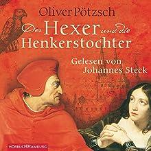 Der Hexer und die Henkerstochter Hörbuch von Oliver Pötzsch Gesprochen von: Johannes Steck