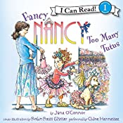 Fancy Nancy: Too Many Tutus | Jane O'Connor