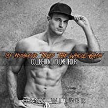 My Husband Takes the Whole Gang: Collection Volume Four Audiobook by Hank Wilder Narrated by Hank Wilder