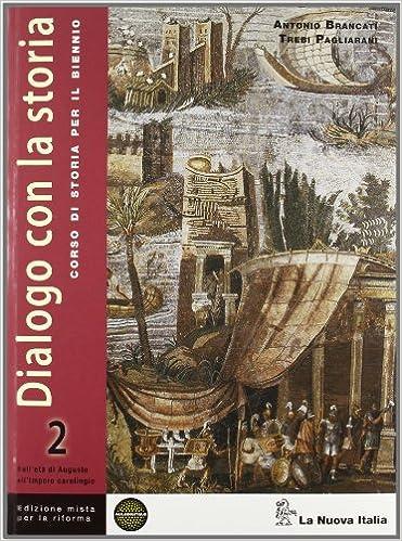 Dialogo con la storia. Dall'età di Augusto all'impero carolingio