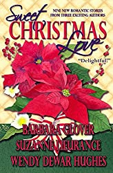 Sweet Christmas Love: Nine Romantic Stories From Three Exciting Authors