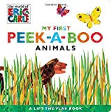 img - for My First Peek-a-Boo Animals (The World of Eric Carle) book / textbook / text book