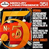 Vienna: Schoenberg - Five Pieces for Orchestra, Op. 16 / Webern - Five Pieces for Orchestra, Op. 10 / Berg- Three Pieces for Orchestra, Op. 6 / Lulu Suite