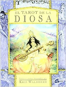 El tarot de la diosa / The Goddess Tarot (Tarot, Oraculos, Juegos Y Videos) (Spanish Edition)