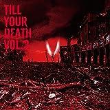 TILL YOUR DEATH vol.3