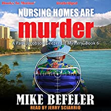 Nursing Homes Are Murder: A Paul Jacobson Geezer-Lit Mystery, Book 6 Audiobook by Mike Befeler Narrated by Jerry Sciarrio