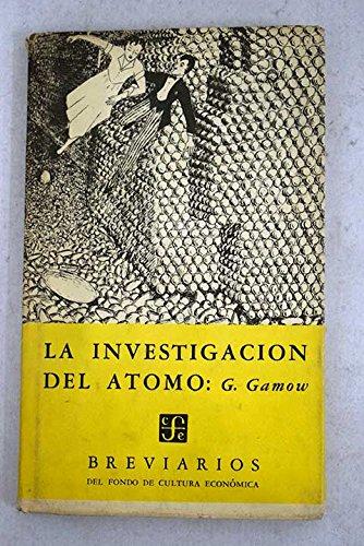 LA INVESTIGACION DEL ATOMO: Amazon.es: GAMOW, G.: Libros
