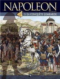 Napoléon, tome 3 : La conquête lombarde par André Osi