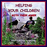 Helping Your Children with Their Anger: A Guide For Parents of Children and Adolescents | William G. DeFoore