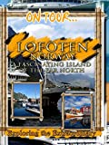 On Tour. Lofoten - A Fascinating Island Of The Far North