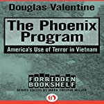 The Phoenix Program: America's Use of Terror in Vietnam | Douglas Valentine