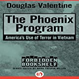 The Phoenix Program: America's Use of Terror in