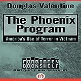 The Phoenix Program: America's Use of Terror in