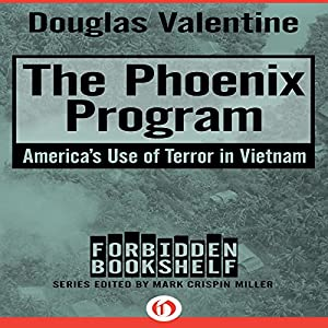 The Phoenix Program: America's Use of Terror in Vietnam Audiobook
