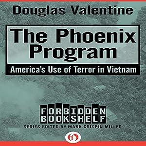 The Phoenix Program: America's Use of Terror in Vietnam Hörbuch