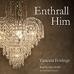 Enthrall Him